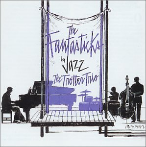 The Trotter Trio: The Fantasticks in Jazz (2000)