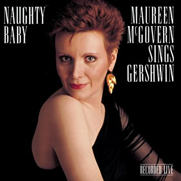 Naughty Baby: Maureen McGovern Sings Gershwin (1989)